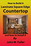 how to build a vanity How to Build A Laminate Square Edge Countertop