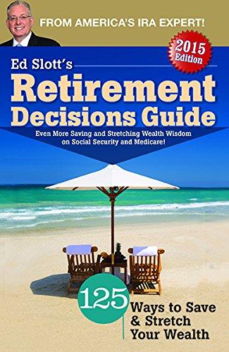 Ed Slott's 2015 Retirement Decisions Guide