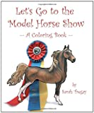 Let's Go to the Model Horse Show, Sarah Tregay, 1440412073