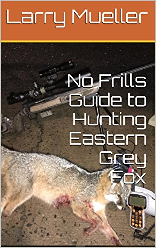 No Frills Guide to Hunting Eastern Grey (Grey Fox Hunting)