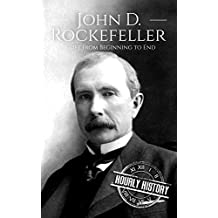 John D. Rockefeller: A Life From Beginning to End