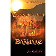 Conspiration barbare (Britannia t. 1) (French Edition)