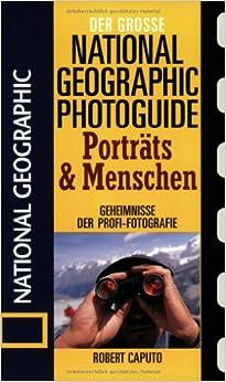 Der Große National Photoguide. Porträts und Menschen