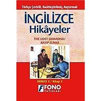 İngilizce Hikayeler - Kayıp Elmas: Türkçe Çevirili, Basitleştirilmiş, Alıştırmalı / Derece 3 - Kitap 3