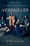 Versailles: The shockingly sexy novel of the hit TV show