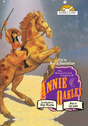 Annie Oakley, Told by Keith Carradine with Music by Los ()