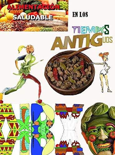 La alimentación en los Tiempos Antiguos (Un Pasado Diferente nº 27) (Spanish Edition