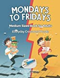 img - for Mondays to Fridays | Everyday Crossword Puzzle | Medium Sized Book for Adults book / textbook / text book