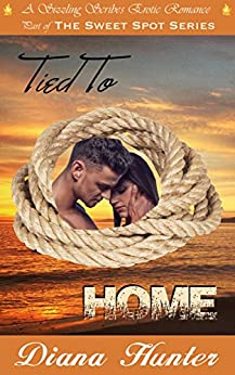 Tied to Home (The Sweet Spot Series) by [Hunter, Diana]