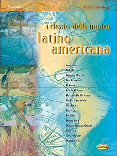 Musica Latina - Clasicos de la Musica Latino Americana Vol.1 para Piano (Desidery): Musica Latina: 9788863884289: Amazon.com: Books