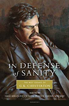 In Defense of Sanity by [Chesterton, G.K.]
