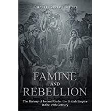 Famine and Rebellion: The History of Ireland Under the British Empire in the 19th Century