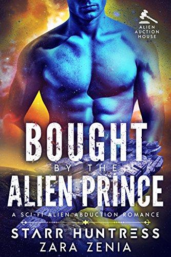 Bought By The Alien Prince: A Sci-Fi Alien Abduction Romance (Alien Auction House Book 2)