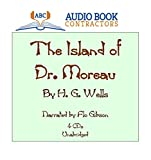 The Island of Dr. Moreau (Classic Books on CD Collection) [UNABRIDGED]