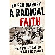 A Radical Faith: The Assassination of Sister Maura