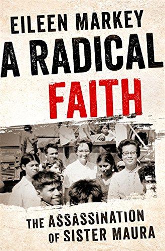 A Radical Faith: The Assassination of Sister Maura [Eileen Markey] (Tapa Dura)