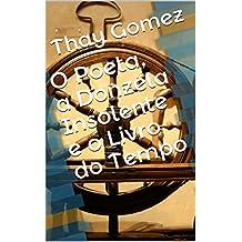 O Poeta, a Donzela Insolente e o Livro do Tempo (Contos Fantásticos (Thay Gomez) 2)