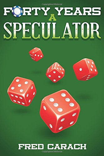 Forty Years a Speculator: My discoveries and insights ebook