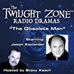 The Obsolete Man: The Twilight Zone Radio Dramas | Rod Serling