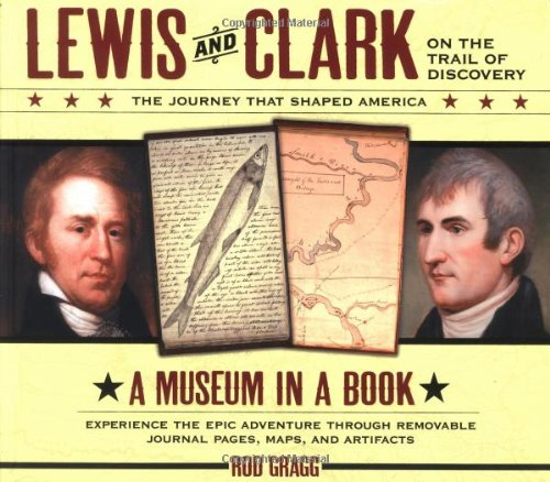 lewis-and-clark-on-the-trail-of-discovery-an-interactive-history-with-removable-artifacts-museum-in-