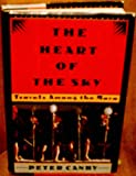 img - for Heart of the Sky: Travel Among the Maya book / textbook / text book