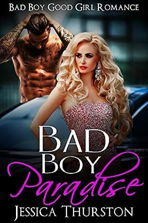 Bad Boy Paradise: Contemporary Billionaire Good Girl Bad