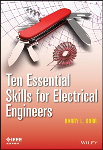 Ten essential skills for electrical engineers wiley ieee ten essential skills for electrical engineers wiley ieee barry l dorr ebook amazon fandeluxe Choice Image