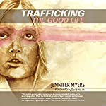 Trafficking the Good Life | Jennifer Myers