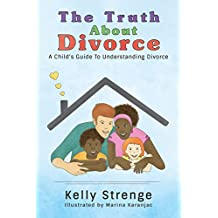 The Truth About Divorce: A Child's Guide to Understanding Divorce (The Truth Series)