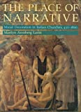 img - for The Place of Narrative: Mural Decoration in Italian Churches, 431-1600 book / textbook / text book