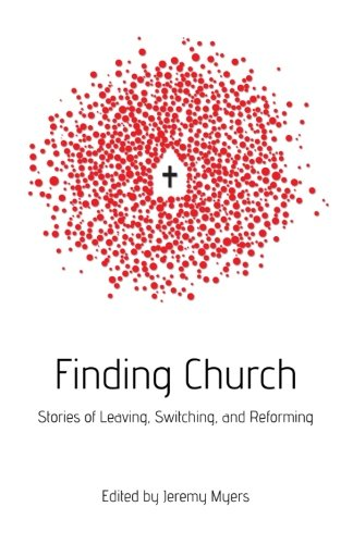 Finding Church: Stories of Leaving, Switching, and - Knox Myer