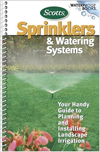Sprinklers And Watering Systems Waterproof Books Your Handy Guide To Planning And Installing Landscape Irrigation Amazon Co Uk Rogers Marilyn 9780696230318 Books