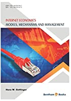 Internet Economics: Models, Mechanisms and Management Front Cover