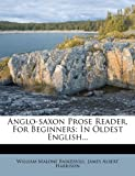 Anglo-Saxon Prose Reader, for Beginners, William Malone Baskervill, 1271591421