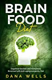 Brain Food Diet: Cognitive Decline and Alzheimers Reversed with Anti-aging Longevity Diet