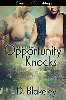 Opportunity Knocks (Laissez Faire Book 1) by [Blakeley, L.D.]