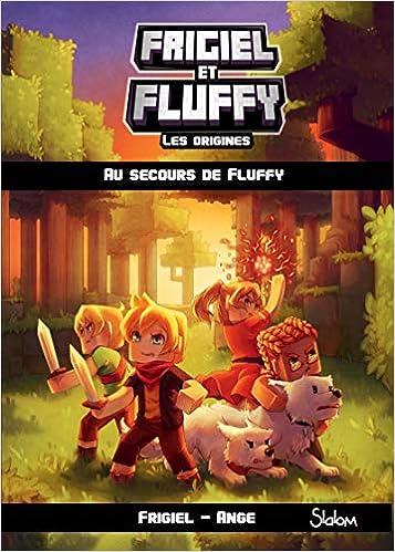 Frigiel Et Fluffy Les Origines Tome 2 Au Secours De Fluffy 2 French Edition Frigiel Ange Anako 9782375541609 Amazon Com Books