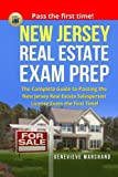 New Jersey Real Estate Exam Prep: The Complete Guide to Passing the New Jersey Real Estate Salesperson License Exam the First Time!