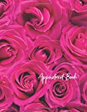 #10: Appointment Book: 2018-2019 Monthly & Weekly Appt Planner For Hair Salon, Stylist, Nails, Spa Or Other Businesses - Undated Daily And Hourly Schedule - Rose
