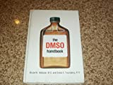 The DMSO Handbook, Bruce W. Halsted and Sylvia A. Youngberg, 0933904088