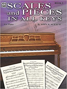 Book Scales and Pieces in All Keys, Bk 2 (Schaum Method Supplement) by John W. Schaum (1985-03-01)