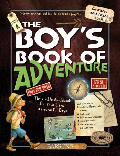 The Boy's Book of Adventure: The Little Guidebook for Smart and Resourceful Boys by Lecreux, Michele, Gallais, Celia (July 1, 2013) Hardcover