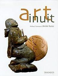 Art inuit : La Sculpture et l'Estampe contemporaines des Inuit du Canada, édition bilingue français-anglais par Claude Baud