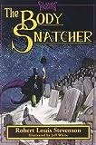 The Body Snatcher, Robert Louis Stevenson, 0929605748