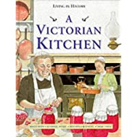 Living in History: A Victorian Kitchen (Cased)