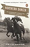 img - for Northern Dancer: The Legendary Horse That Inspired a Nation book / textbook / text book