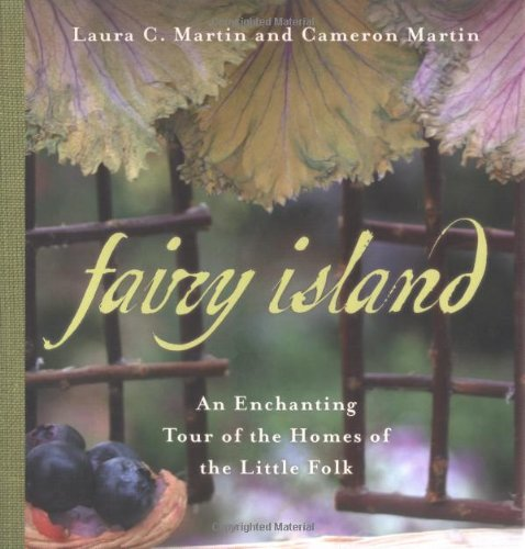 Fairy Island: An Enchanted Tour of the Homes of the Little Folk Enchanted Dolls House