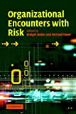 Organizational Encounters with Risk