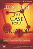 img - for The Case for a Creator Participant's Guide: A Six-Session Investigation of the Scientific Evidence That Points toward God (Groupware Small Group Edition) book / textbook / text book