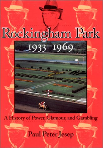 Rockingham Park, 1933-1969: A History of Power, Glamour, and - Park Rockingham